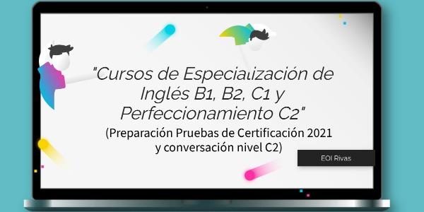 CURSOS DE ESPECIALIZACIÓN Y PERFECCIONAMIENTO 2021
